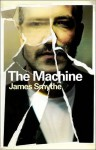 The Machine - James Smythe