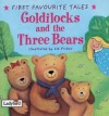 Goldilocks & the Three Bears - Nicola Baxter, Liz Pichon