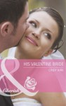 His Valentine Bride. Cindy Kirk - Cindy Kirk