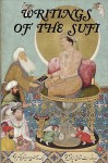 Writings Of The Sufi: The Mystical Tradition In Islam - Omar Khayyám, Pir-O-Murshid Khan, فرید الدین عطار