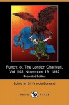 Punch; Or, the London Charivari, Vol. 103: November 19, 1892 (Illustrated Edition) (Dodo Press) - Francis Cowley Burnand