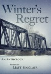 Winter's Regret: What Might Have Been - Matt Sinclair, P.S. Carrillo, Mindy McGinnis, Cat Woods, S.Q. Eries