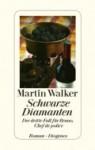 Schwarze Diamanten: Der dritte Fall für Bruno, Chef de police - Martin Walker