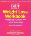 Beck Diet Solution Weight Loss Workbook: The 6-week Plan to Train Your Brain to Think Like a Thin Person - Judith S. Beck