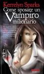 Come sposare un vampiro milionario (Odissea. Vampiri & paletti) (Italian Edition) - Kerrelyn Sparks, S. Scalvinoni