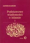 Podstawowe wiadomości o islamie, T. 1 - Janusz Danecki