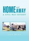 Home and Away: A Civil War Odyssey - Jack Dunn