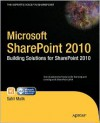 Microsoft SharePoint 2010: Building Solutions for SharePoint 2010 (Books for Professionals by Professionals) - Sahil Malik