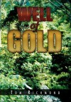 Well of Gold - Tom Richmond
