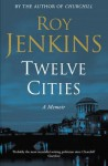 Twelve Cities - Roy Jenkins