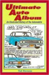Ultimate Auto Album: An Illustrated History of the Automobile - Tad Burness