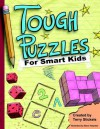 Tough Puzzles for Smart Kids - Terry Stickels, Steve Harpster