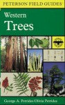 A Field Guide to Western Trees: Western United States and Canada - George A. Petrides, Olivia Petrides, Roger Tory Peterson