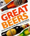 Great Beers: 700 of the Best from Around the World - Tim Hampson