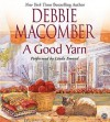 A Good Yarn CD: A Good Yarn CD - Debbie Macomber, Linda Emond
