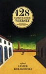 128 bardzo ładnych wierszy stworzonych przez sześćdziesięcioro ośmioro poetek i poetów polskich - praca zbiorowa, Leszek Kołakowski