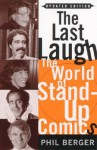 The Last Laugh: The World of Stand-Up Comics - Phil Berger