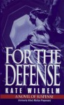 For the Defense (Barbara Holloway #3) - Kate Wilhelm