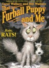 That Furball Puppy and Me - Carol Wallace, Bill Wallace
