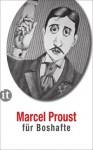 Proust für Boshafte - Marcel Proust