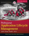 Professional Application Lifecycle Management with Visual Studio 2012 - Mickey Gousset, Brian Keller, Martin Woodward