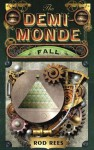 The Demi-Monde: Fall - Rod Rees