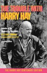 The Trouble with Harry Hay: Founder of the Modern Gay Movement (Updated Edition) - Stuart Timmons, Mark Thompson, Bo Young, Will Roscoe