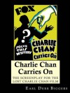 Charlie Chan Carries On: The Screenplay for the Lost Charlie Chan Movie - Earl Derr Biggers