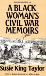 A Black Woman's Civil War Memoirs: Reminiscences of My Life in Camp With the 33rd U.S. Colored Troops, Late 1st South Carolina Volunteers - Susie King Taylor, Patricia W. Romero