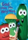 God Loves You Very Much / VeggieTales (Big Idea Books / VeggieTales) - Cindy Kenney, Bryan Ballinger
