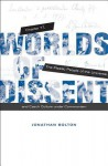 Worlds of Dissent: Charter 77, the Plastic People of the Universe, and Czech Culture Under Communism - Jonathan Bolton