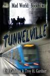 Tunnelville - Erin Callahan, Troy H. Gardner