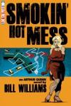 Smokin' Hot Mess (The Arthur Quinn Mysteries) - Bill Williams