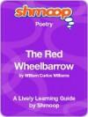 The Red Wheelbarrow - Shmoop