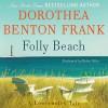 Folly Beach: A Lowcountry Tale (Audio) - Dorothea Benton Frank, Robin Miles