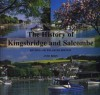 The History of Kingsbridge and Salcombe, Revised and Enlarged Edition - Anne Born