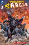 Forever Evil: A.R.G.U.S. #1 - Sterling Gates, Neil Edwards, Javier Pina, Philip Tan, Jay Leisten, Jason Paz, Brett Booth, Andrew Dalhouse, Mark Irwin