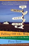 Falling Off the Map: Some Lonely Places of The World - Pico Iyer