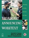 Broadcast Announcing Worktext: Performing for Radio, Television, and Cable [With CDROM] - David Reese, Alan Stephenson, Mary Beadle