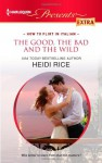 The Good, the Bad and the Wild - Heidi Rice