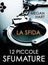 La sfida - Megan Hart, Flora Dipera