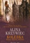 Kolebka: teraz, kiedyś, później - Alina Krzywiec
