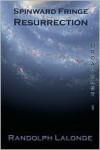 Spinward Fringe Broadcast 1: Resurrection - Randolph Lalonde