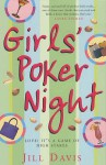 Girls' Poker Night - Jill A. Davis