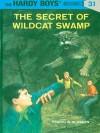 Hardy Boys 31: The Secret of Wildcat Swamp: The Secret of Wildcat Swamp - Franklin W. Dixon