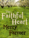 The Faithful Heart - Merry Farmer