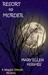Resort To Murder (Maggie Olenski series) - Mary Ellen Hughes