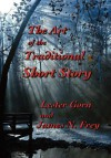 the art of the traditional short story - Lester Gorn, James N. Frey