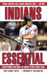 Indians Essential: Everything You Need to Know to Be a Real Fan! - Mary Schmitt Boyer, Tom Hamilton