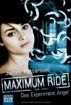 Maximum Ride - Das Experiment Angel - James Patterson, Edda Petri